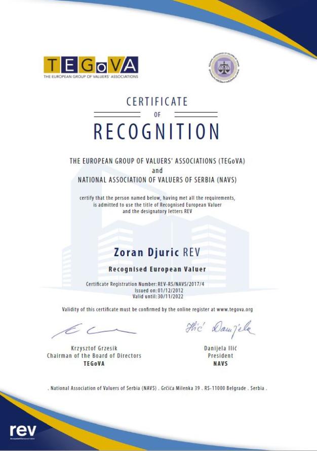 Procenitelj nekretnina poseduje sertifikat REV. REV je medjunarodni sertifikat izdat od strane evropkog udruženja TEGoVa i predstavlja jedan od najvecih prestiža u svetu procena.
